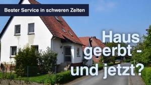 Haus geerbt - bester service in schweren Zeiten